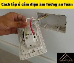 Cách lắp ổ cắm điện âm tường như thế nào?